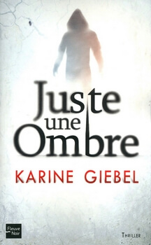 Juste une ombre Karine Giébel