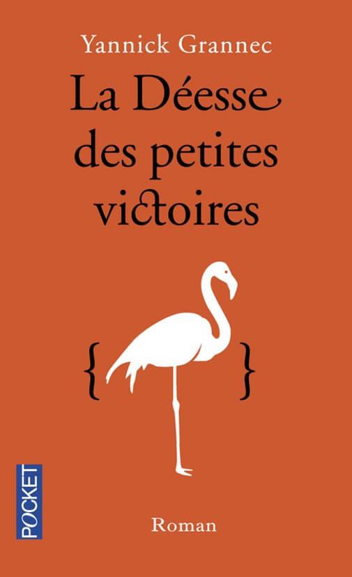 La déesse des petites victoires Yannick Grannec