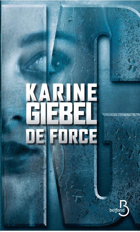 De force Karine Giébel