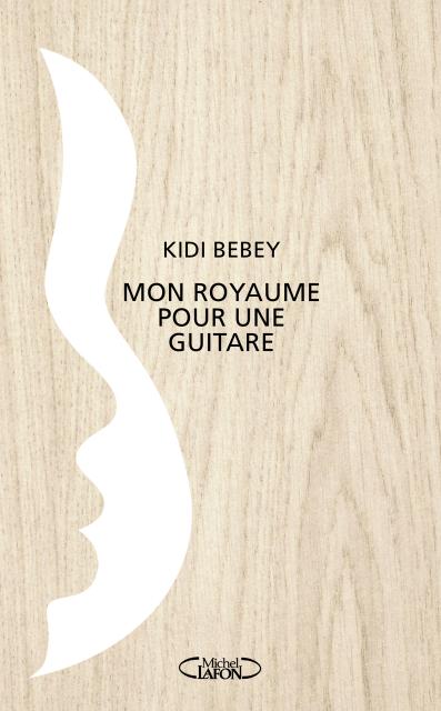 Mon royaume pour une guitare Kidi Bebey Michel Lafon