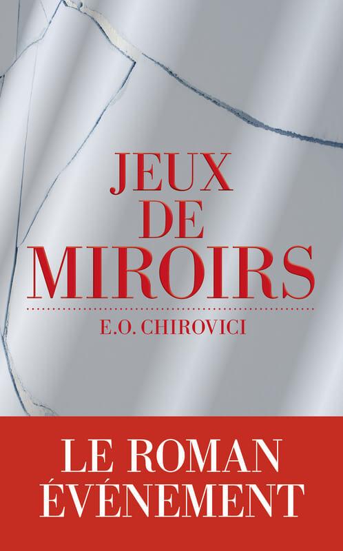 Jeux de miroirs Chirovici Escales