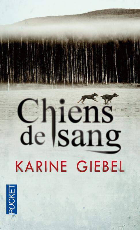 Chiens de sang Karine Giebel